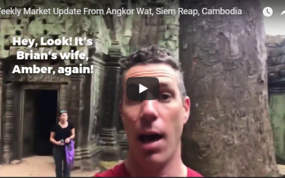 Weekly Market Update From Angkor Wat, Siem Reap, Cambodia